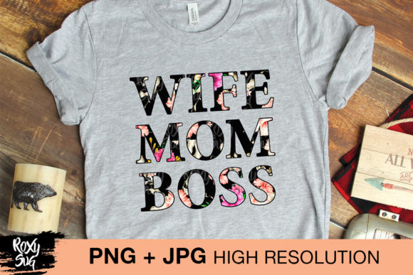 Print on Demand: Wife Mom Boss Graphic Crafts By roxysvg26