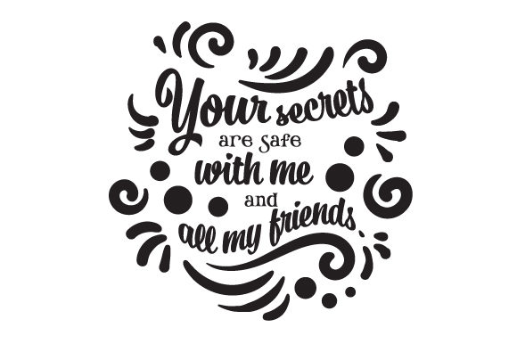 Your Secrets Are Safe with Me and All My Friends Friendship Craft Cut File By Creative Fabrica Crafts - Image 2