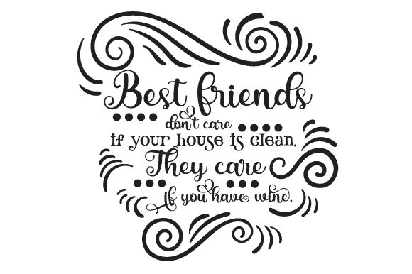 Download Free Best Friends Don T Care If Your House Is Clean They Care If You for Cricut Explore, Silhouette and other cutting machines.