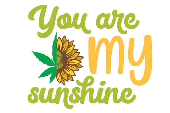 You Are My Sunshine Designs & Drawings Craft Cut File By Creative Fabrica Crafts