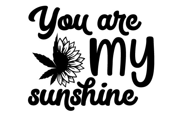 You Are My Sunshine Designs & Drawings Craft Cut File By Creative Fabrica Crafts - Image 2