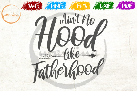 Download Free Ain T No Hood Like Fatherhood Graphic By Uramina Creative Fabrica for Cricut Explore, Silhouette and other cutting machines.