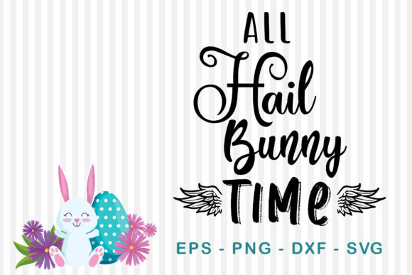 Download Free All Hail Bunny Time Graphic By Sharon Dmstudio Creative for Cricut Explore, Silhouette and other cutting machines.