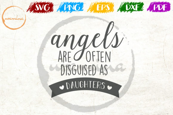 Download Free Angels Are Often Disguised As Daughters Grafico Por Uramina for Cricut Explore, Silhouette and other cutting machines.