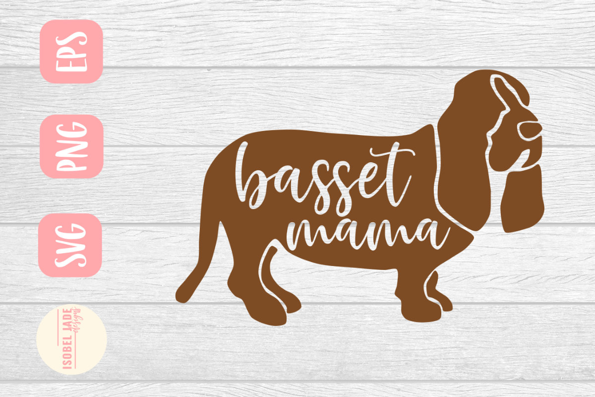 Download Free Basset Mama Graphic By Isobel Jade Designs Creative Fabrica for Cricut Explore, Silhouette and other cutting machines.