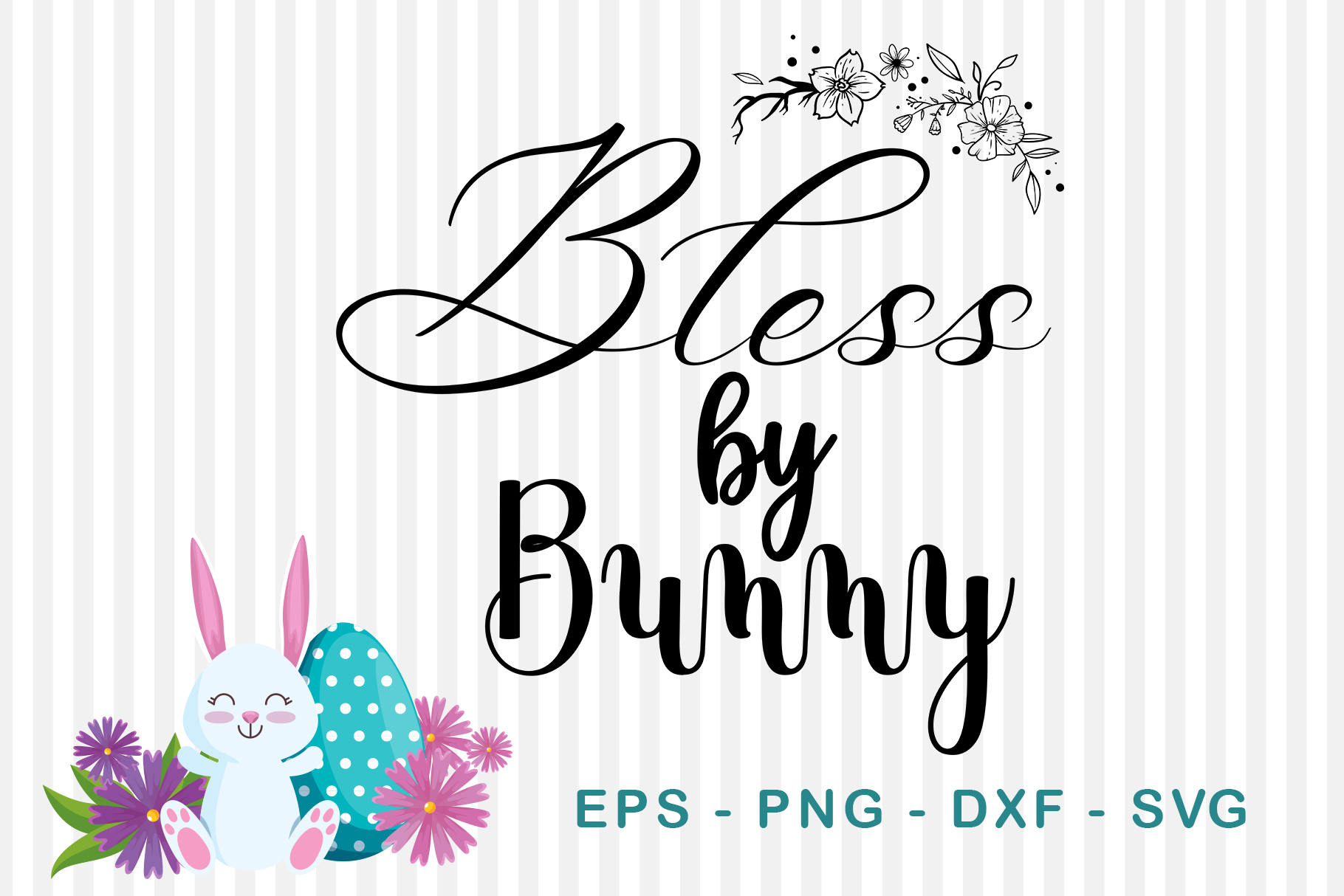 Download Free Bless By Bunny Graphic By Sharon Dmstd Creative Fabrica for Cricut Explore, Silhouette and other cutting machines.