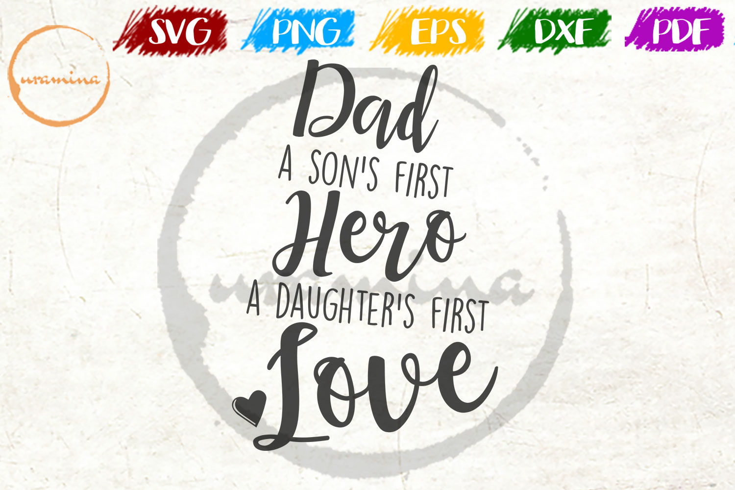 Download Free Dad A Son S First Hero A Daughter S Graphic By Uramina for Cricut Explore, Silhouette and other cutting machines.