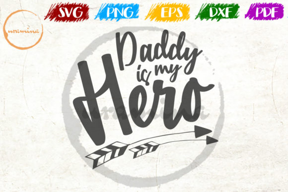 Download Free Daddy Is My Hero Graphic By Uramina Creative Fabrica for Cricut Explore, Silhouette and other cutting machines.