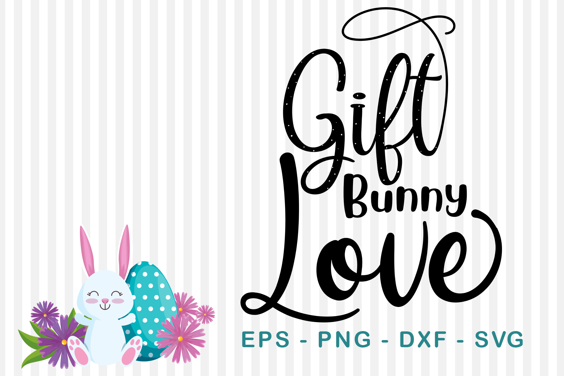 Download Free Gift Bunny Love Graphic By Sharon Dmstd Creative Fabrica for Cricut Explore, Silhouette and other cutting machines.
