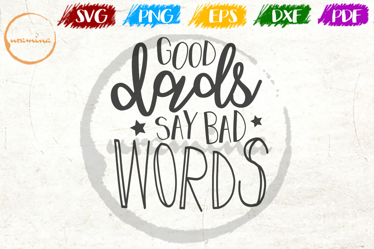 Download Free Good Dads Say Bad Words Graphic By Uramina Creative Fabrica for Cricut Explore, Silhouette and other cutting machines.