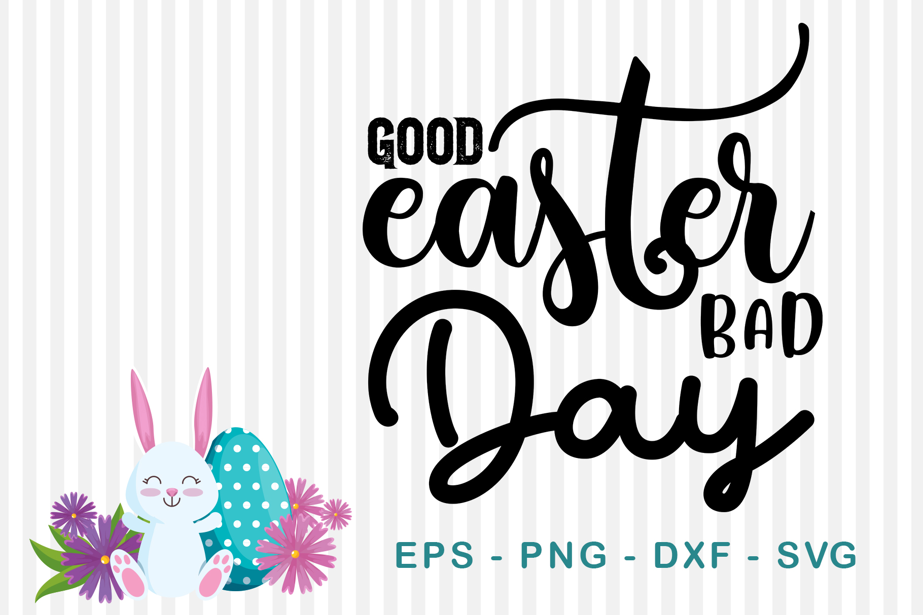 Download Free Good Easter Bad Day Graphic By Sharon Dmstudio Creative for Cricut Explore, Silhouette and other cutting machines.