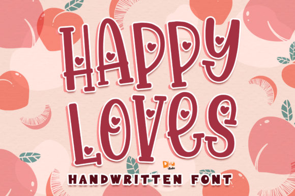 Print on Demand: Happy Loves Script & Handwritten Font By dmletter31