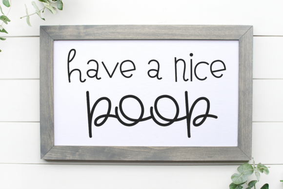 Download Free Have A Nice Poop Bathroom Humor Graphic By Morgan Day Designs for Cricut Explore, Silhouette and other cutting machines.