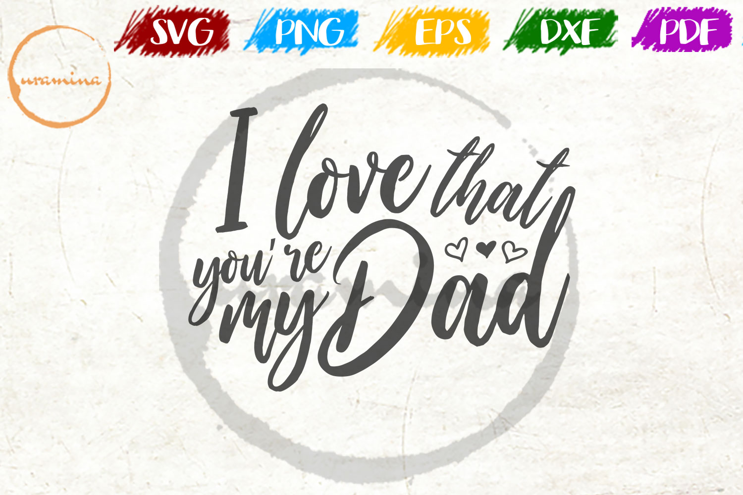 Download Free I Love That You Re My Dad Graphic By Uramina Creative Fabrica for Cricut Explore, Silhouette and other cutting machines.
