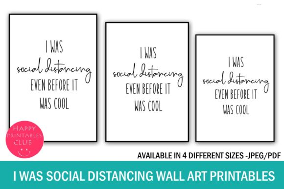 Download Free I Was Social Distancing Even Before Graphic By Happy Printables for Cricut Explore, Silhouette and other cutting machines.