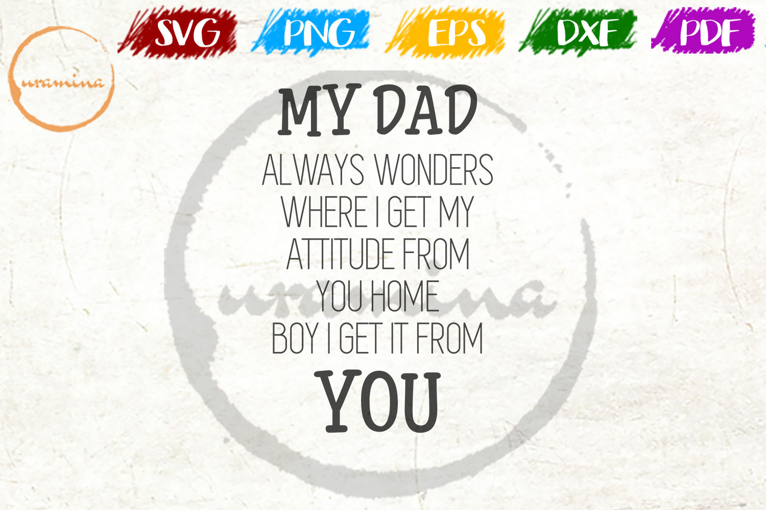 Download Free My Dad Always Wonders Where I Get Graphic By Uramina Creative SVG Cut Files