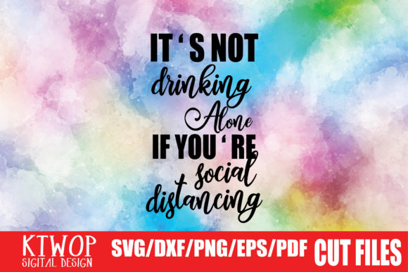 Download Free Not Drinking Alone Social Distancing Graphic By Ktwop for Cricut Explore, Silhouette and other cutting machines.