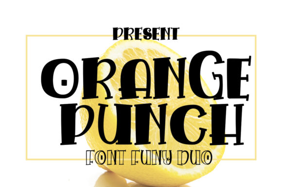Print on Demand: Orange Punch Display Font By jehansyah251