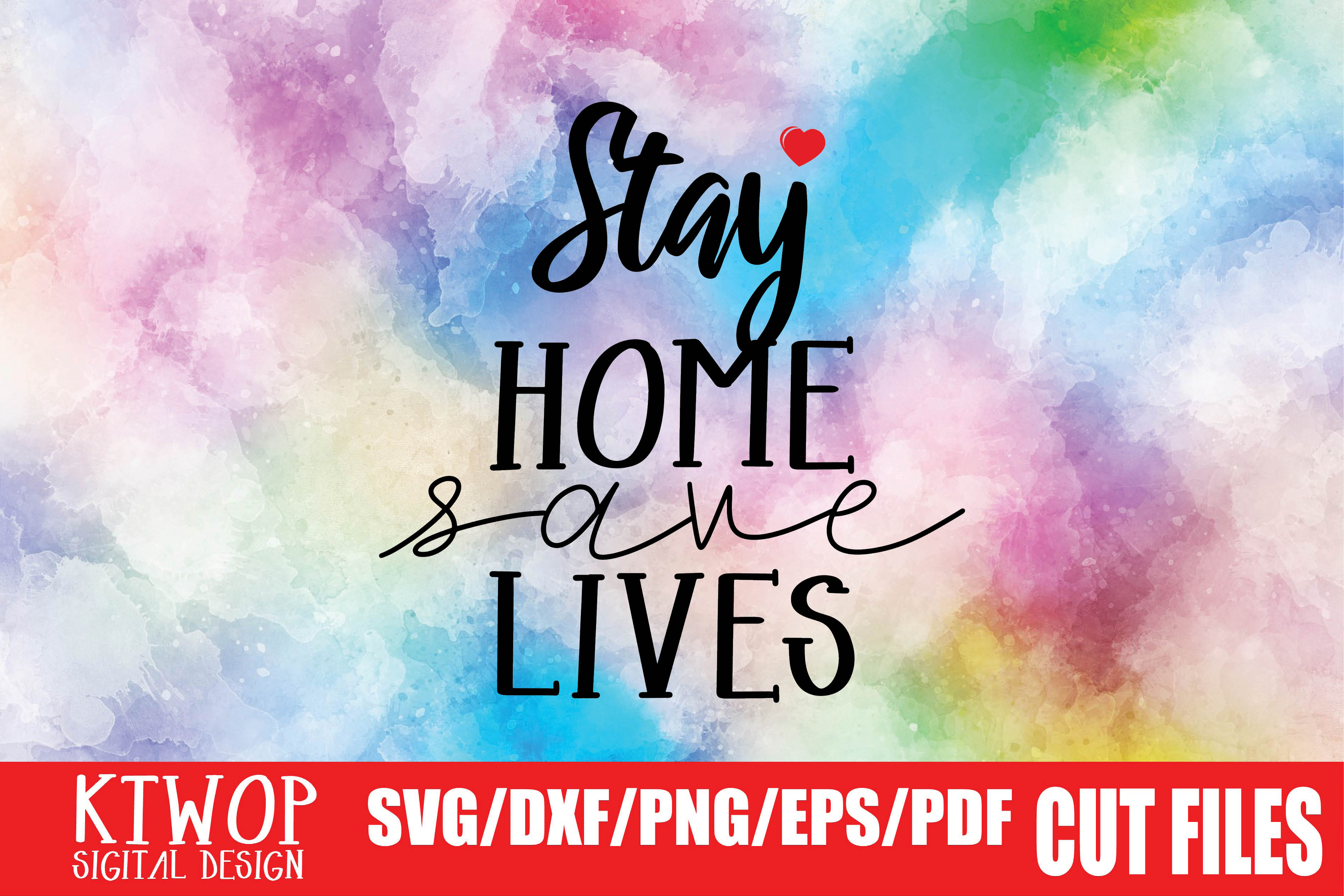 Download Free Stay Home Save Lives Graphic By Ktwop Creative Fabrica for Cricut Explore, Silhouette and other cutting machines.