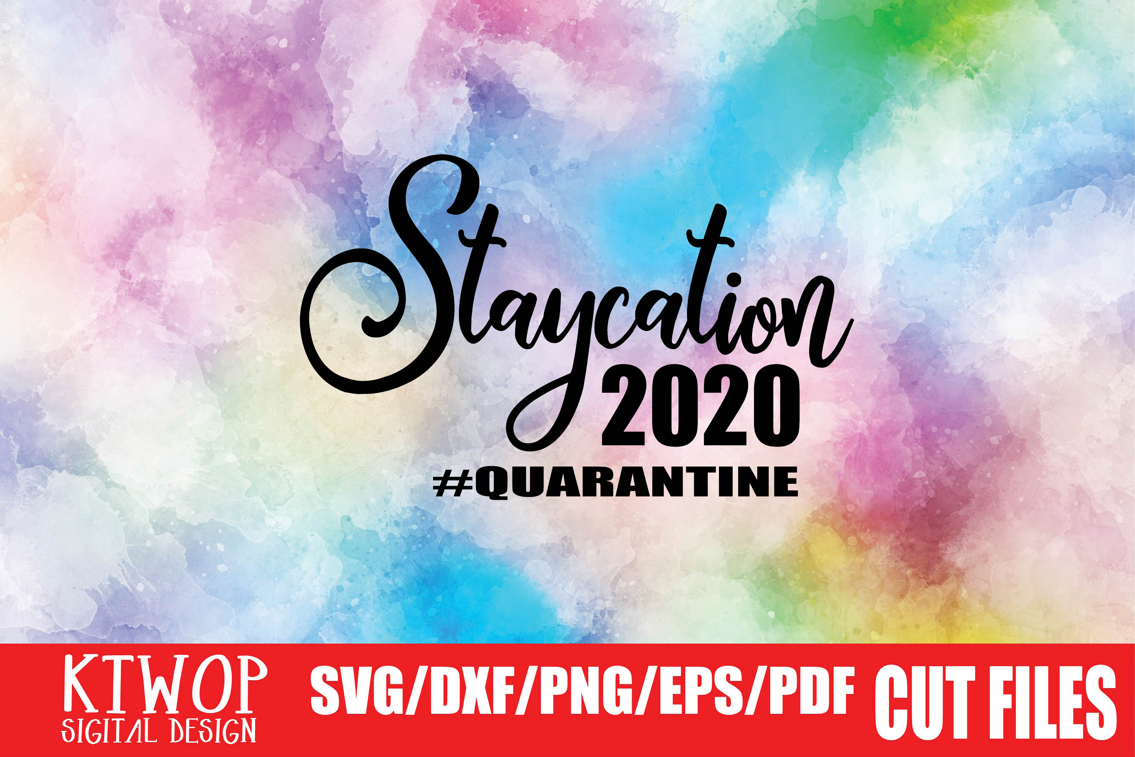 Download Free Staycation 2020 Graphic By Ktwop Creative Fabrica for Cricut Explore, Silhouette and other cutting machines.