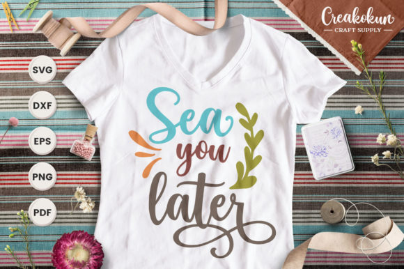 Print on Demand: Sea You Later Graphic Crafts By creakokunstudio