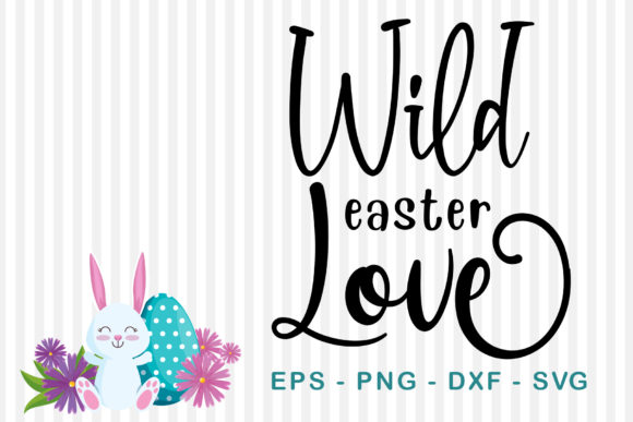 Download Free Wild Easter Love Grafico Por Sharon Dmstd Creative Fabrica for Cricut Explore, Silhouette and other cutting machines.