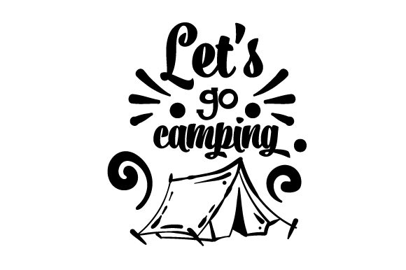 Let's Go Camping Nature & Outdoors Craft Cut File By Creative Fabrica Crafts
