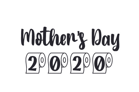 Download Free Mother S Day 2020 Svg Cut File By Creative Fabrica Crafts for Cricut Explore, Silhouette and other cutting machines.