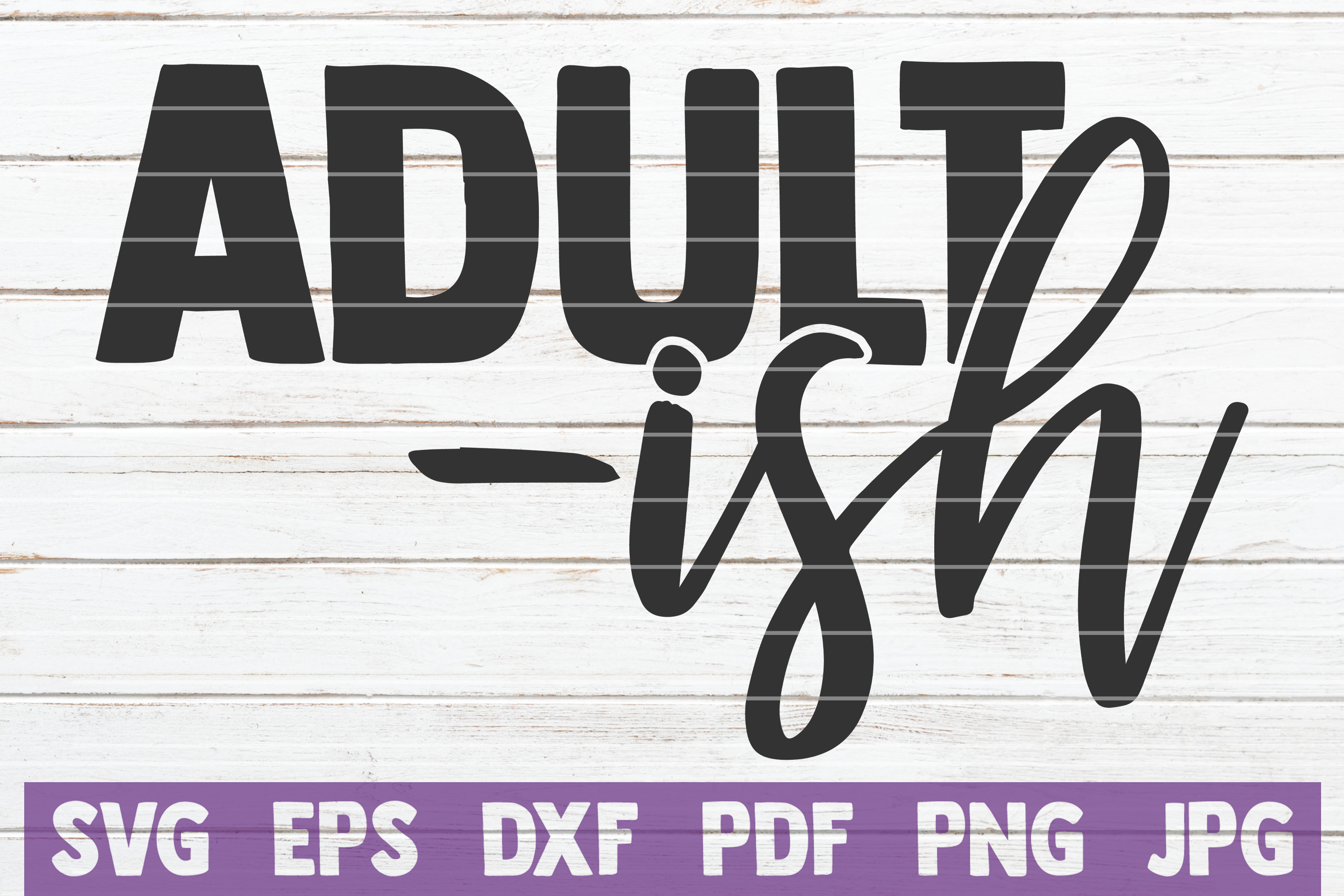 Download Free Adultish Graphic By Mintymarshmallows Creative Fabrica for Cricut Explore, Silhouette and other cutting machines.