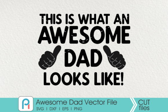 Download Free Awesome Dad Awesome Dad Clip Art Graphic By Pinoyartkreatib for Cricut Explore, Silhouette and other cutting machines.