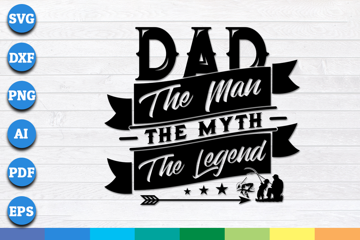 Download Free Dad The Man The Myth The Legend Graphic By Aartstudioexpo for Cricut Explore, Silhouette and other cutting machines.