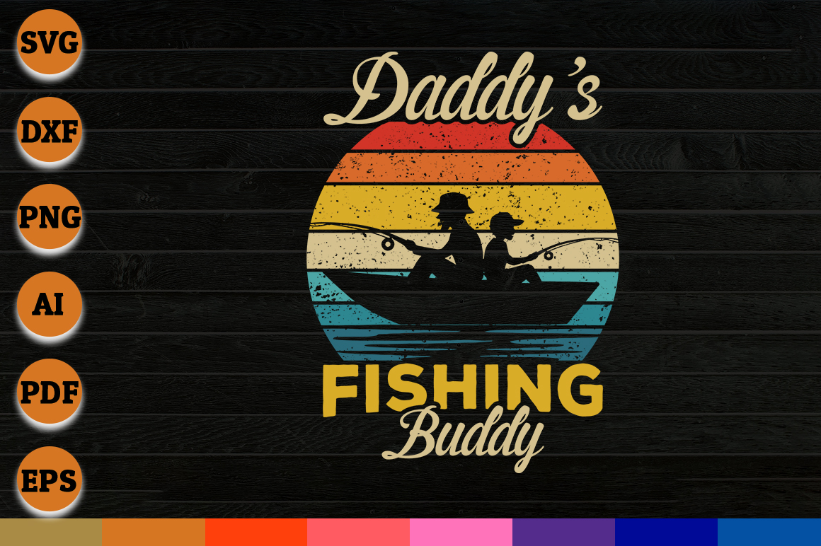 Download Free Daddys Fishing Buddy Graphic By Aartstudioexpo Creative Fabrica for Cricut Explore, Silhouette and other cutting machines.