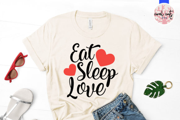Download Free Eat Sleep Love Svg Cut File Graphic By Coralcutssvg Creative for Cricut Explore, Silhouette and other cutting machines.