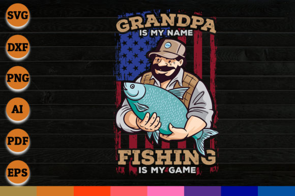 Grandpa is My Name Fishing is My Game Graphic Crafts By AartStudioExpo
