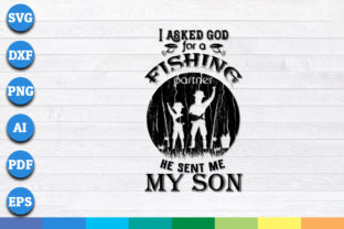 Download Free I Asked God For A Fishing Partner Graphic By Aartstudioexpo for Cricut Explore, Silhouette and other cutting machines.