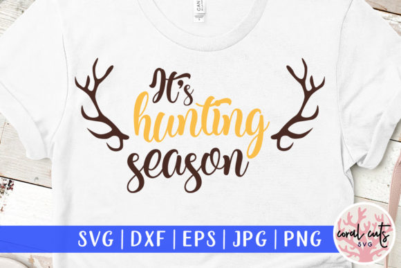 It's Hunting Season Graphic Crafts By CoralCutsSVG