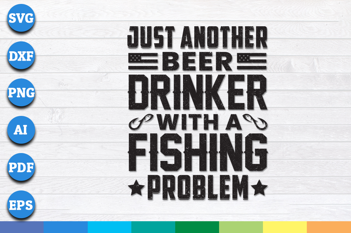 Download Free Just Another Beer Drinker With A Fishing Graphic By for Cricut Explore, Silhouette and other cutting machines.