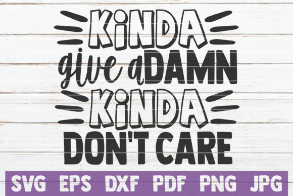 Download Free Kinda Give A Damn Kinda Don T Care Graphic By Mintymarshmallows SVG Cut Files