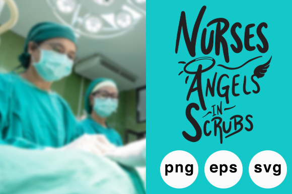 Download Free Nurses Angels In Scrubs Quote Graphic Graphic By Designs By for Cricut Explore, Silhouette and other cutting machines.