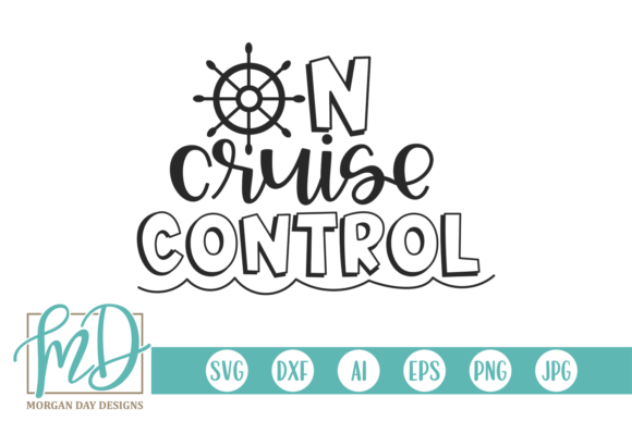 Print on Demand: On Cruise Control Graphic Crafts By Morgan Day Designs