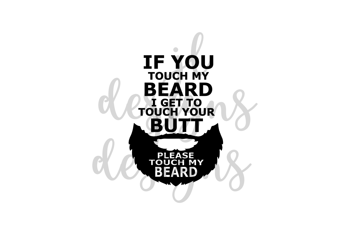 Download Free Please Touch My Beard Grafico Por Jl Designs Creative Fabrica for Cricut Explore, Silhouette and other cutting machines.