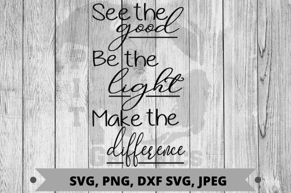 Download Free See The Good Be The Light Graphic By Pit Graphics Creative Fabrica for Cricut Explore, Silhouette and other cutting machines.