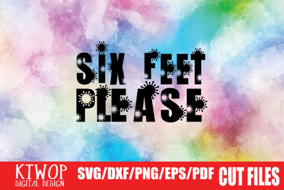 Download Free Six Feet Please Graphic By Ktwop Creative Fabrica for Cricut Explore, Silhouette and other cutting machines.