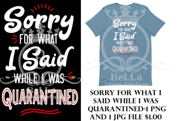 Sorry for What I Said Quarantined Graphic Illustrations By BellaUniquePrintique