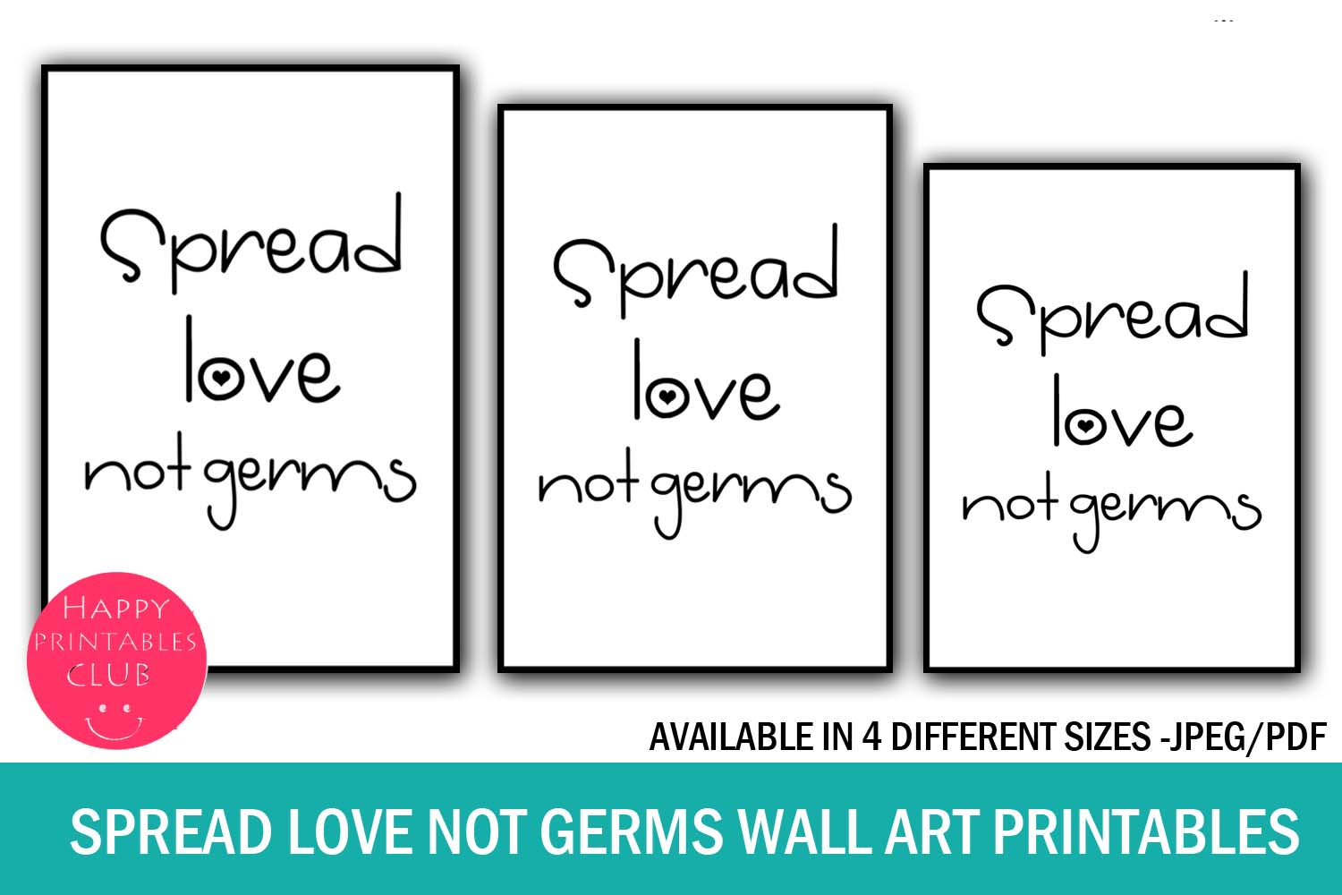 Download Free Spread Love Not Germs Wall Art Printable Graphic By Happy for Cricut Explore, Silhouette and other cutting machines.