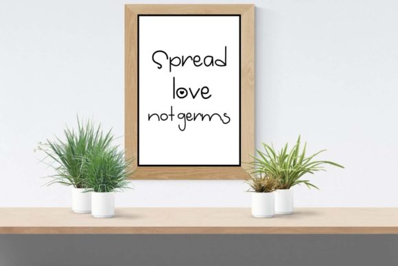 Download Free Spread Love Not Germs Wall Art Printable Graphic By Happy Printables Club Creative Fabrica for Cricut Explore, Silhouette and other cutting machines.
