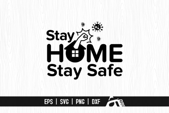 Download Free Stay Home Stay Safe Graphic By Aam360 Creative Fabrica for Cricut Explore, Silhouette and other cutting machines.