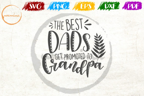 Download Free The Best Dads Get Promoted To Grandpa Graphic By Uramina for Cricut Explore, Silhouette and other cutting machines.
