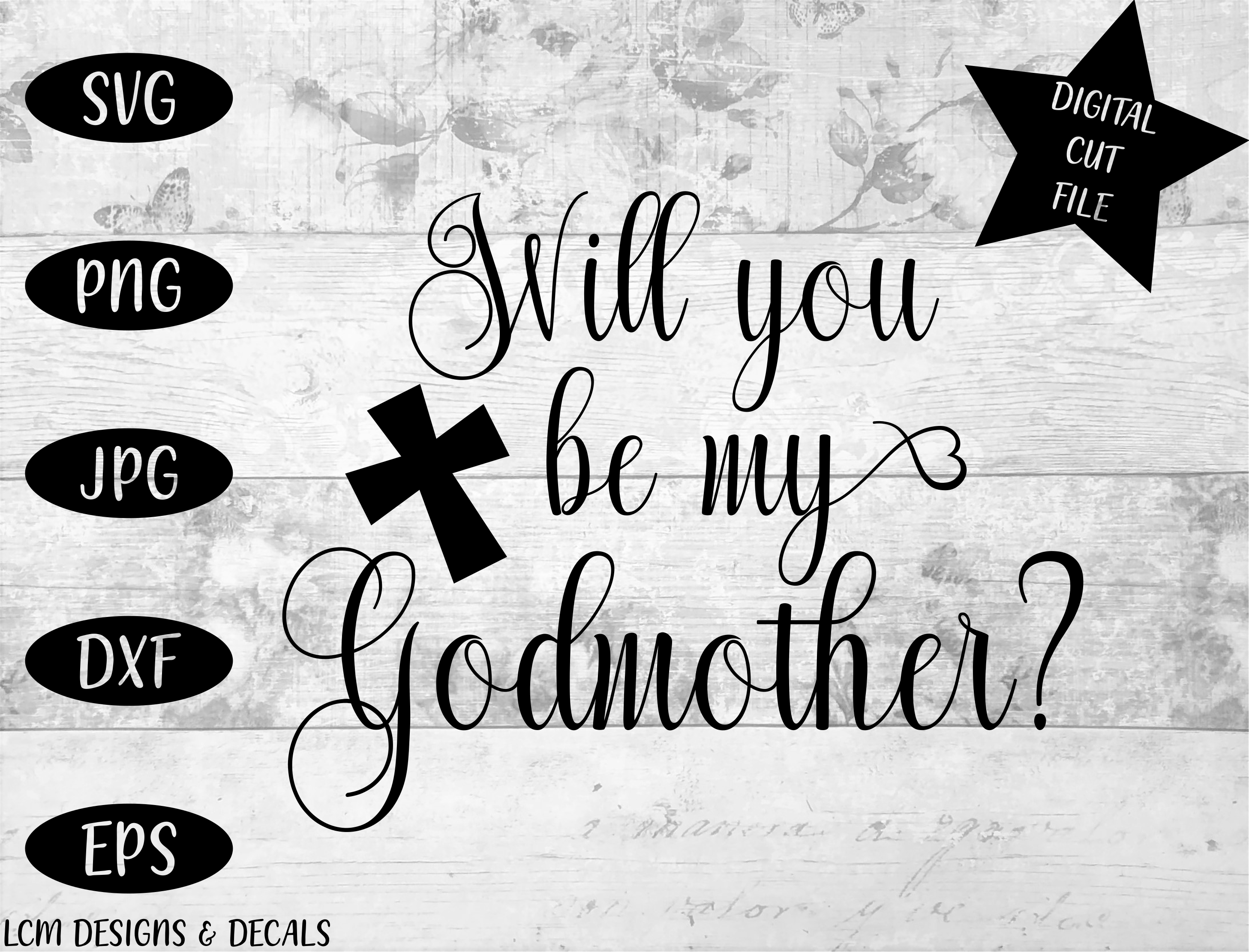 Download Free Will You Be My Godmother Graphic By Lcm Designs Creative Fabrica for Cricut Explore, Silhouette and other cutting machines.