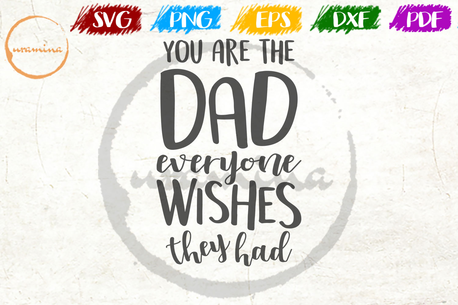 Download Free You Are The Dad Everyone Wishes They Had Graphic By Uramina for Cricut Explore, Silhouette and other cutting machines.